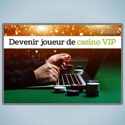 Joueur VIP casino en ligne